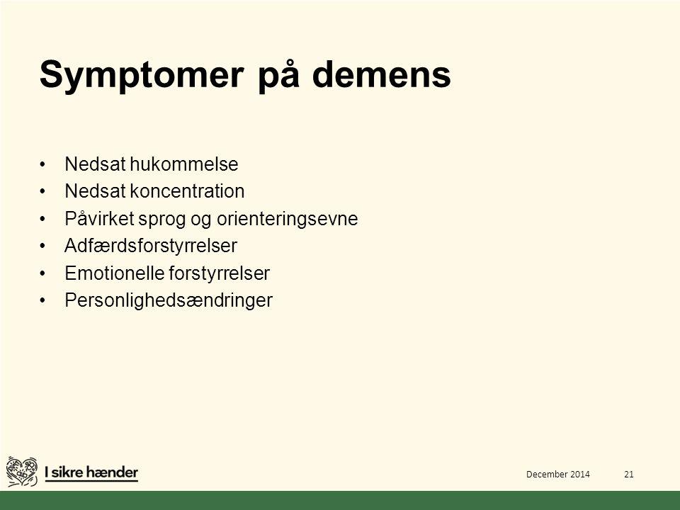 Symptomer på demens Nedsat hukommelse Nedsat koncentration