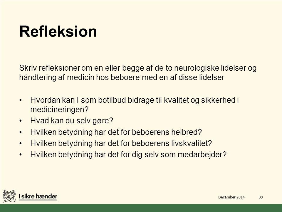 Refleksion Skriv refleksioner om en eller begge af de to neurologiske lidelser og håndtering af medicin hos beboere med en af disse lidelser.