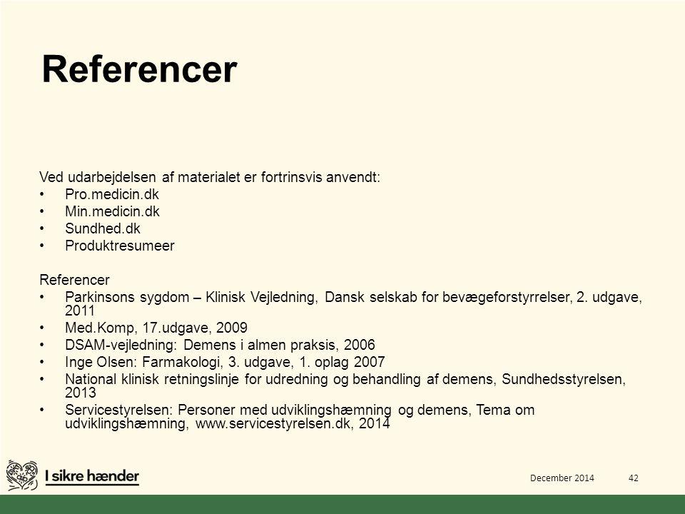 Referencer Ved udarbejdelsen af materialet er fortrinsvis anvendt: