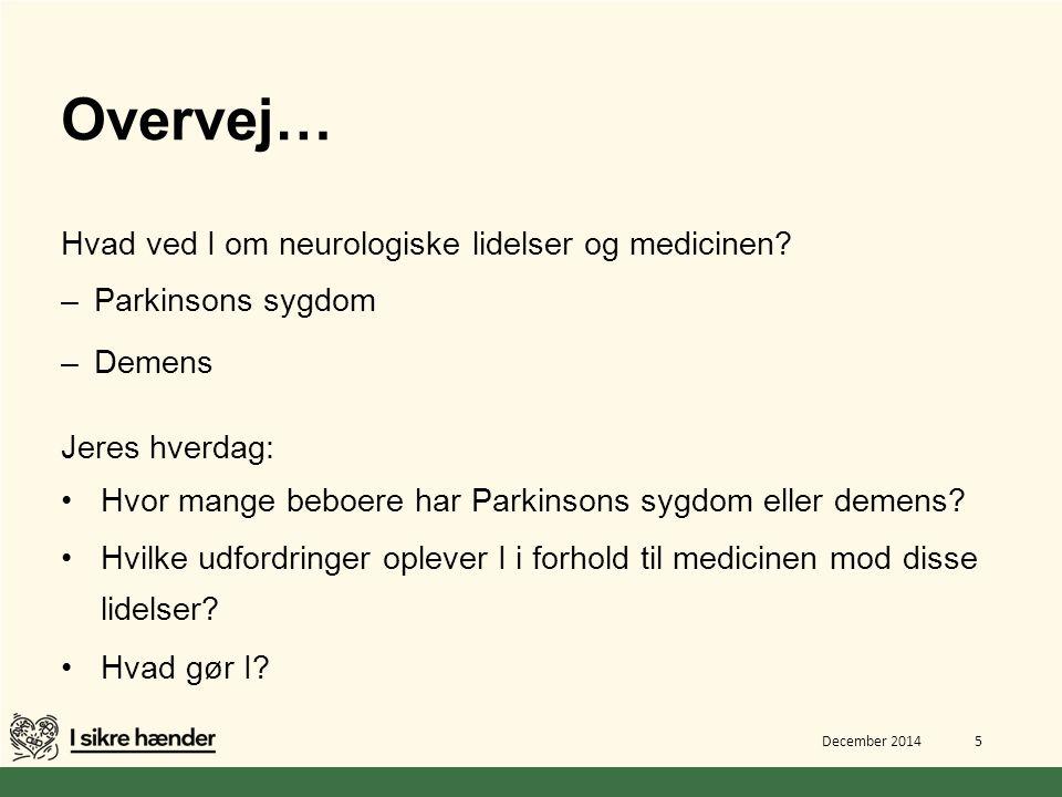 Overvej… Hvad ved I om neurologiske lidelser og medicinen