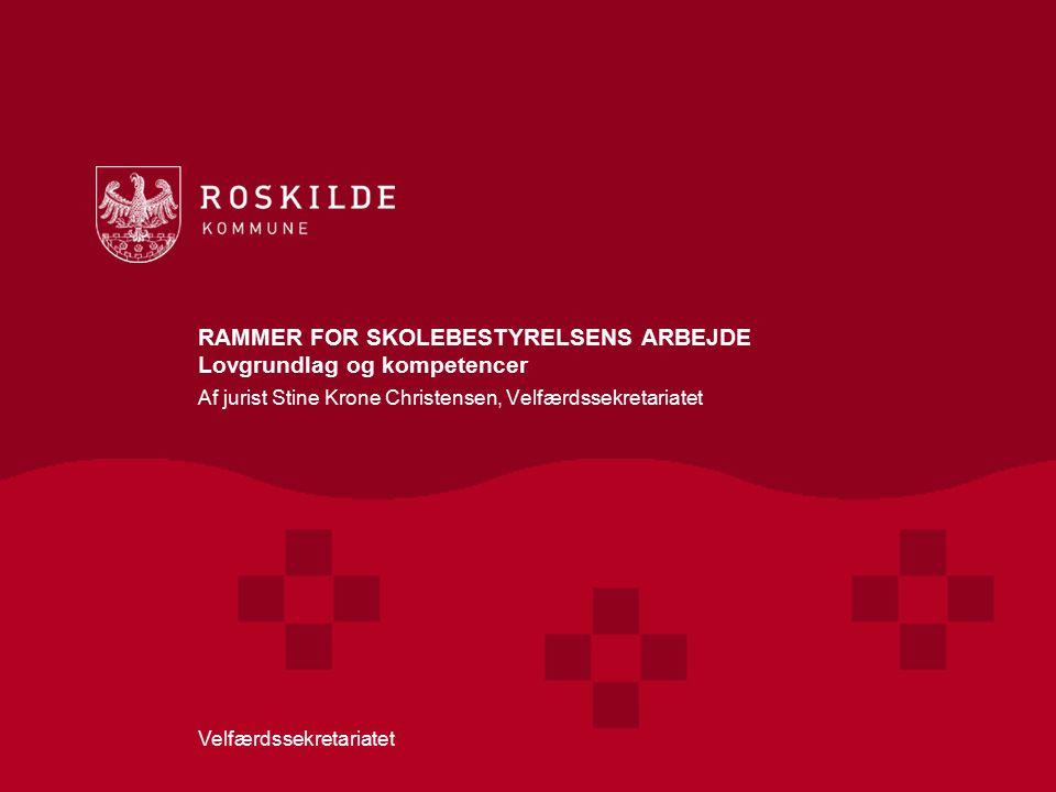 RAMMER FOR SKOLEBESTYRELSENS ARBEJDE Lovgrundlag og kompetencer