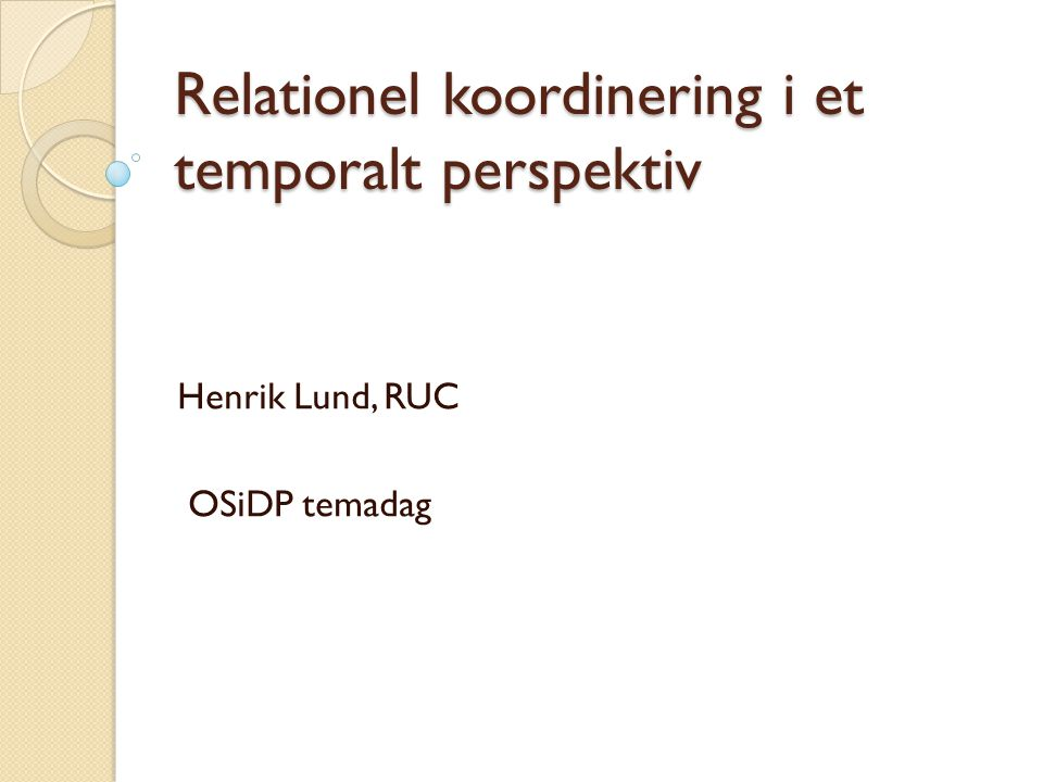 Relationel koordinering i et temporalt perspektiv
