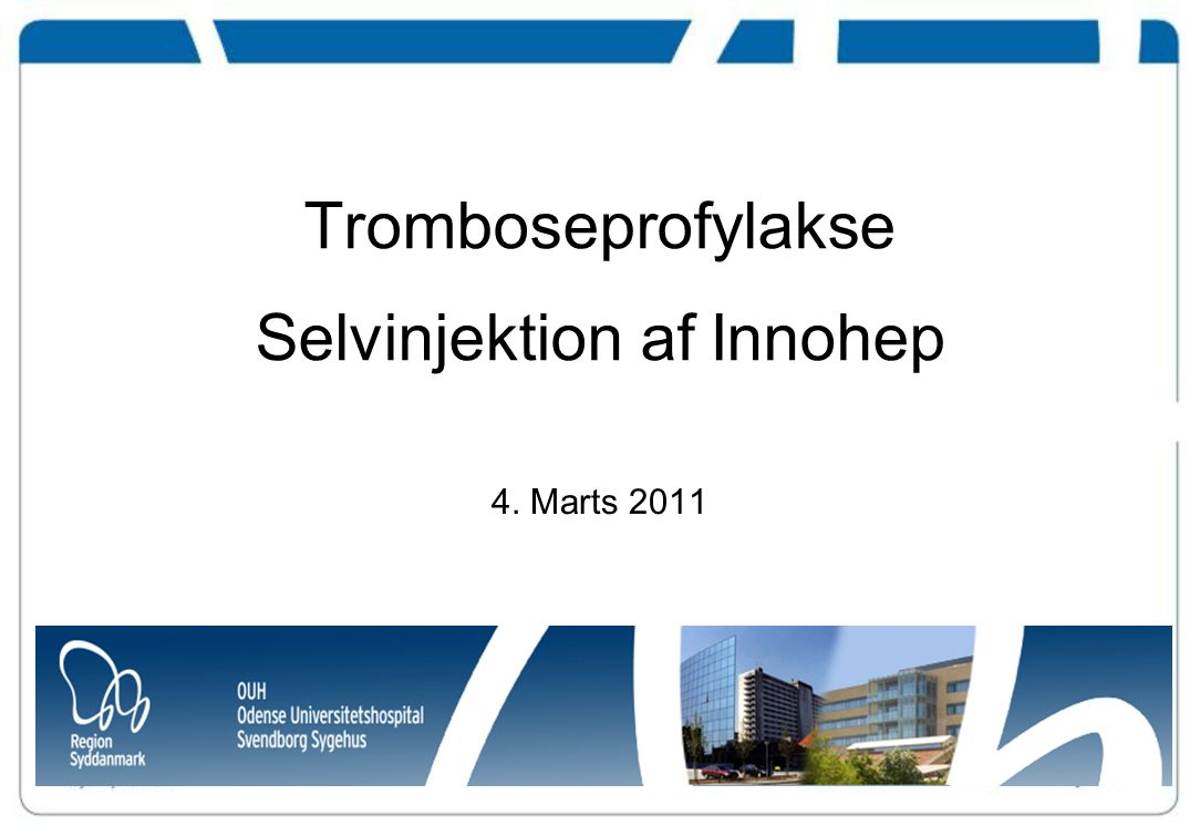 Tromboseprofylakse Selvinjektion af Innohep