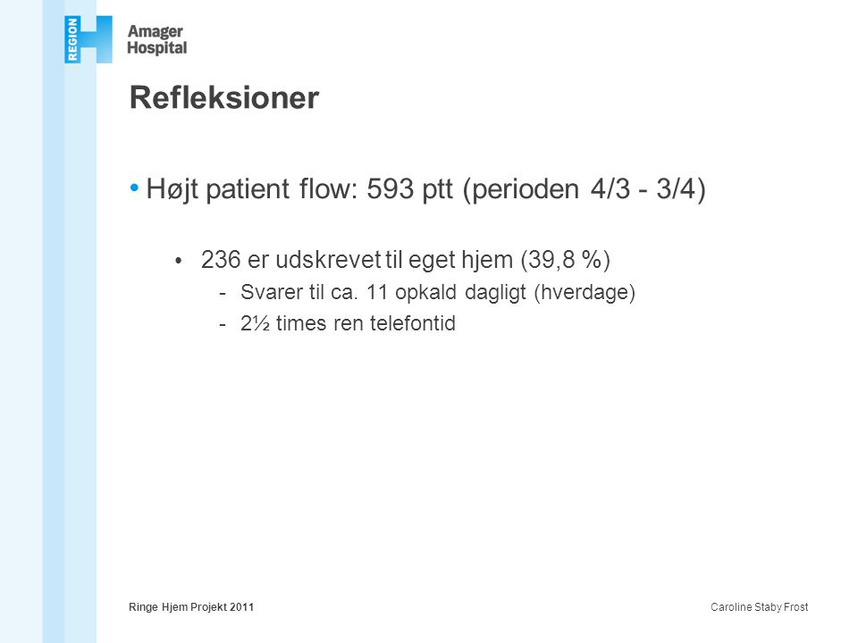 Refleksioner Højt patient flow: 593 ptt (perioden 4/3 - 3/4)