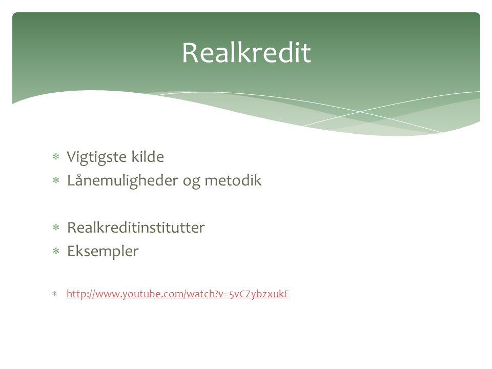 Realkredit Vigtigste kilde Lånemuligheder og metodik