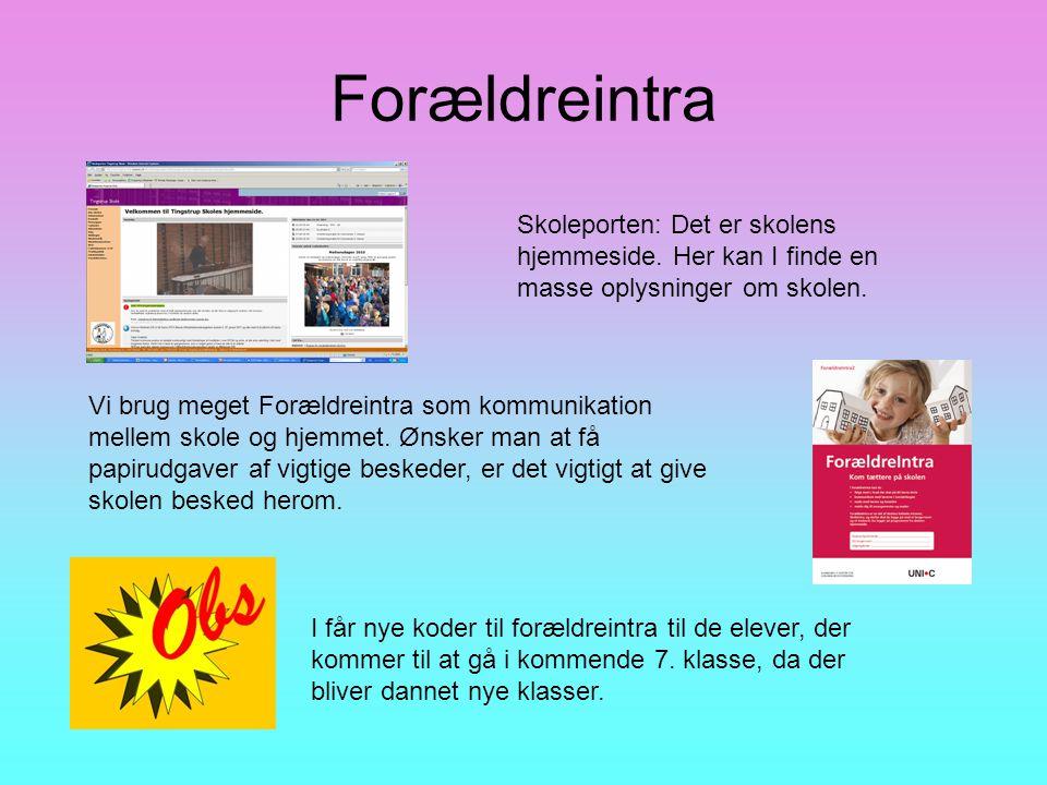 Forældreintra Skoleporten: Det er skolens hjemmeside. Her kan I finde en masse oplysninger om skolen.