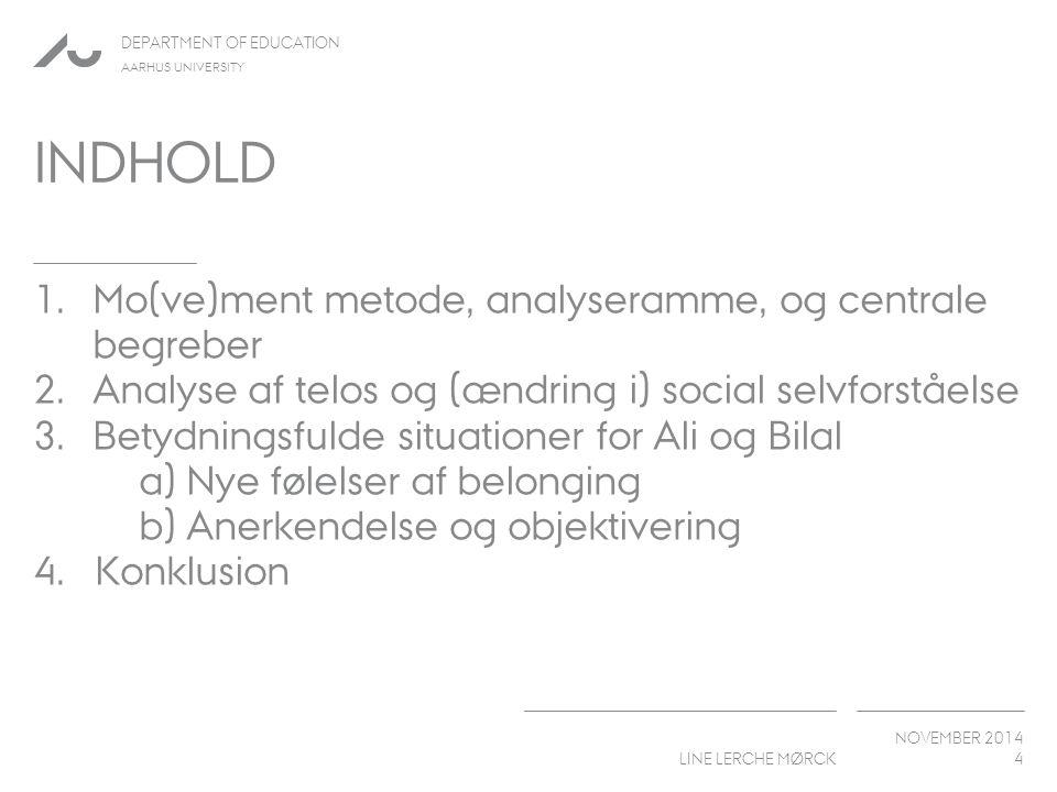 Indhold Mo(ve)ment metode, analyseramme, og centrale begreber
