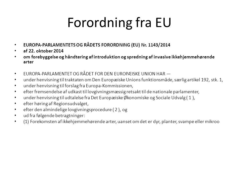 Forordning fra EU EUROPA-PARLAMENTETS OG RÅDETS FORORDNING (EU) Nr. 1143/2014. af 22. oktober 2014.