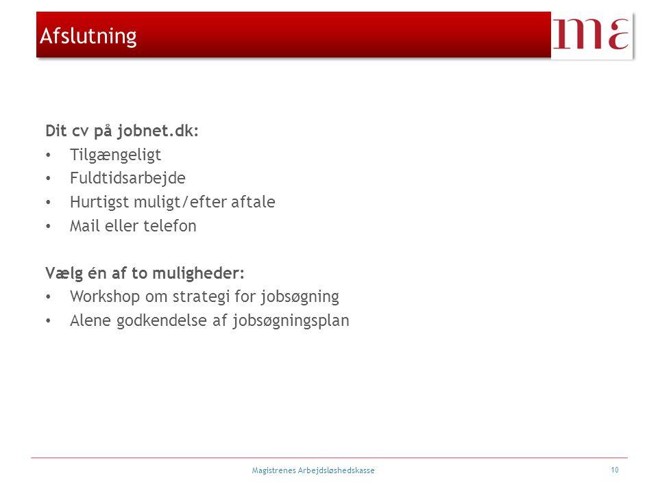Afslutning Dit cv på jobnet.dk: Tilgængeligt Fuldtidsarbejde