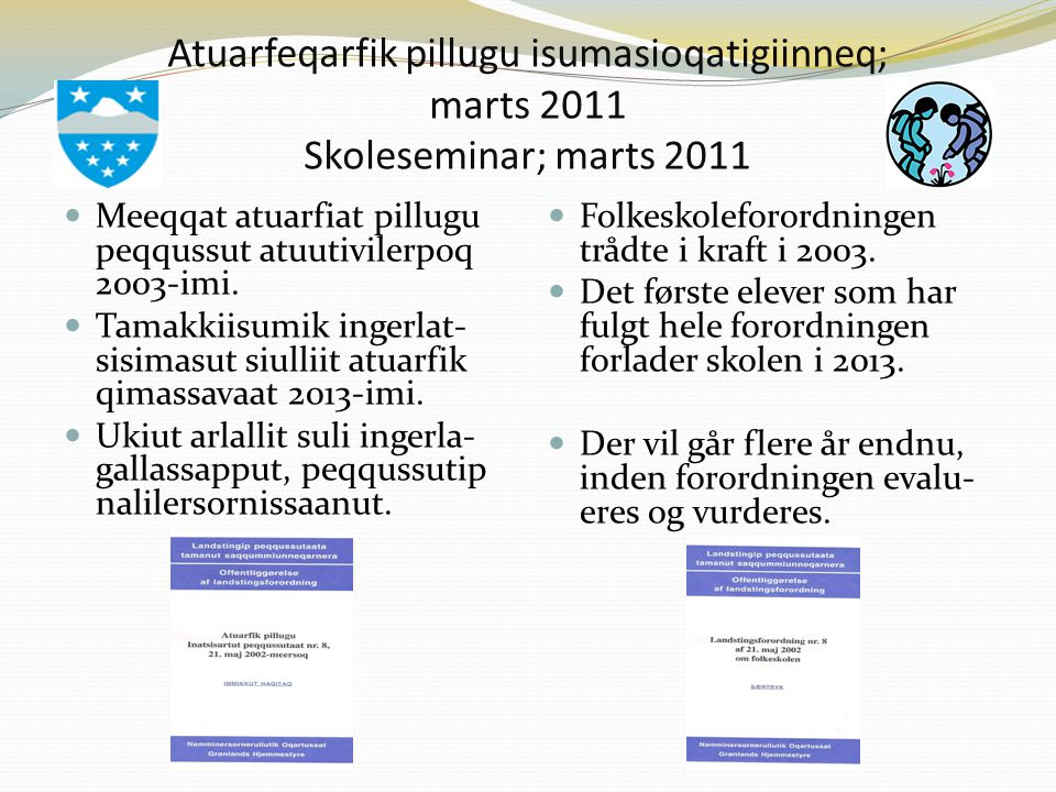 Atuarfeqarfik pillugu isumasioqatigiinneq; marts 2011 Skoleseminar; marts 2011