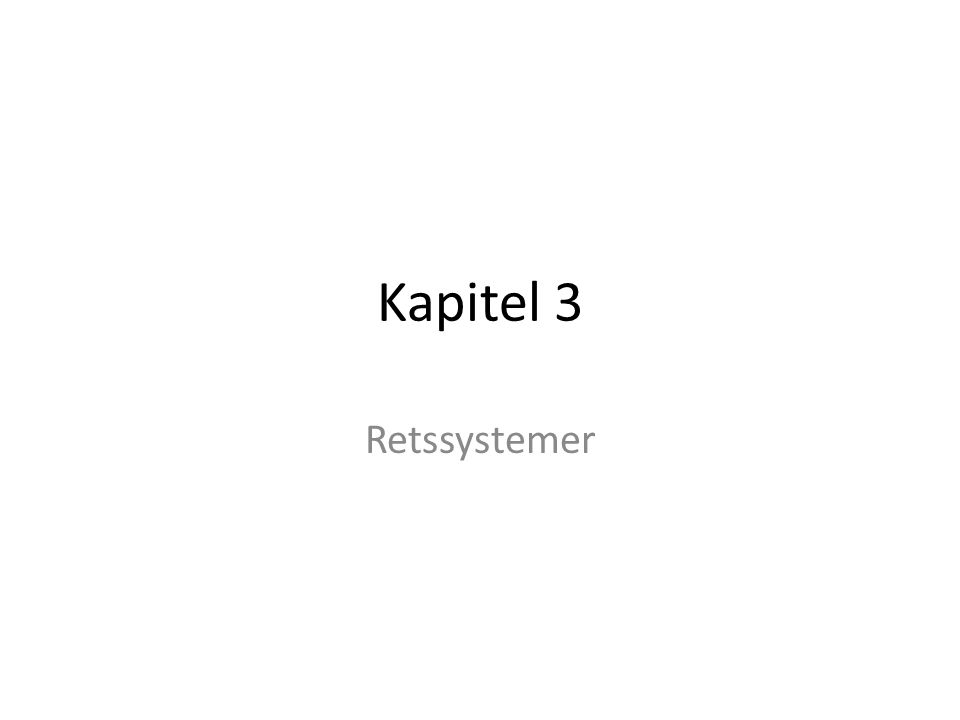 Kapitel 3 Retssystemer