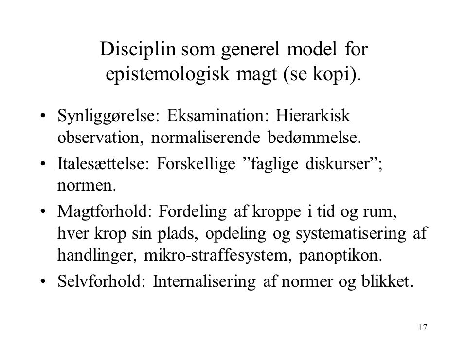 Disciplin som generel model for epistemologisk magt (se kopi).