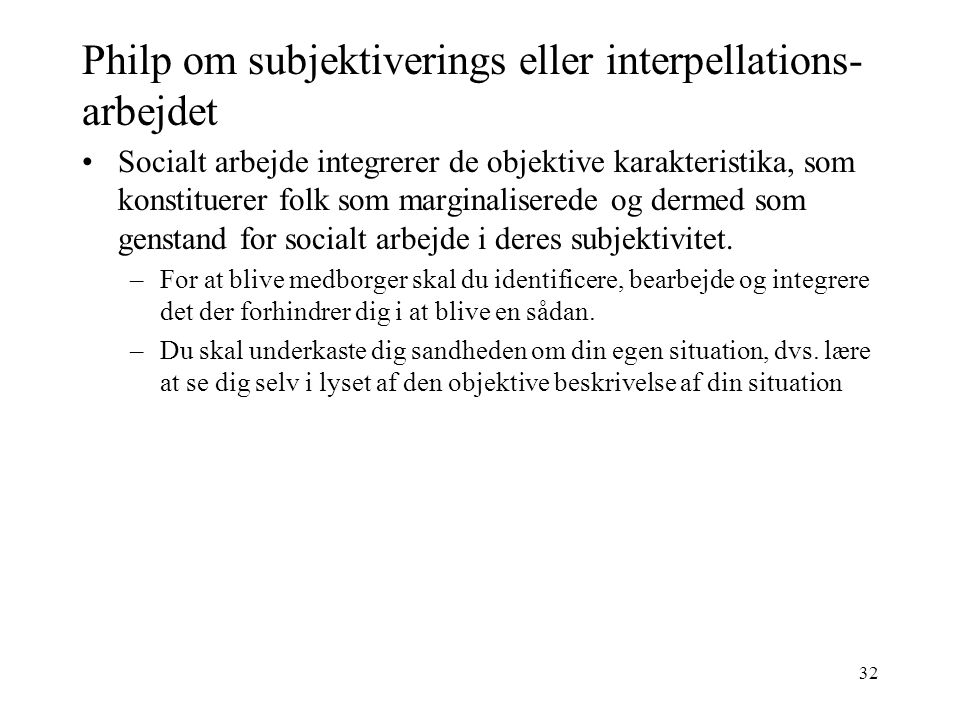 Philp om subjektiverings eller interpellations-arbejdet