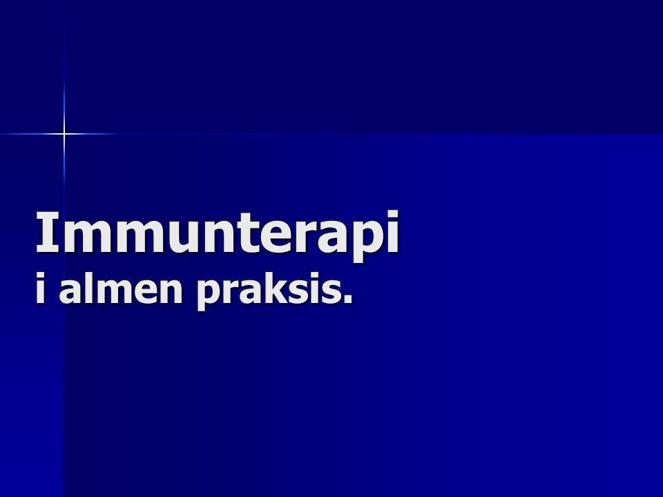Immunterapi i almen praksis.
