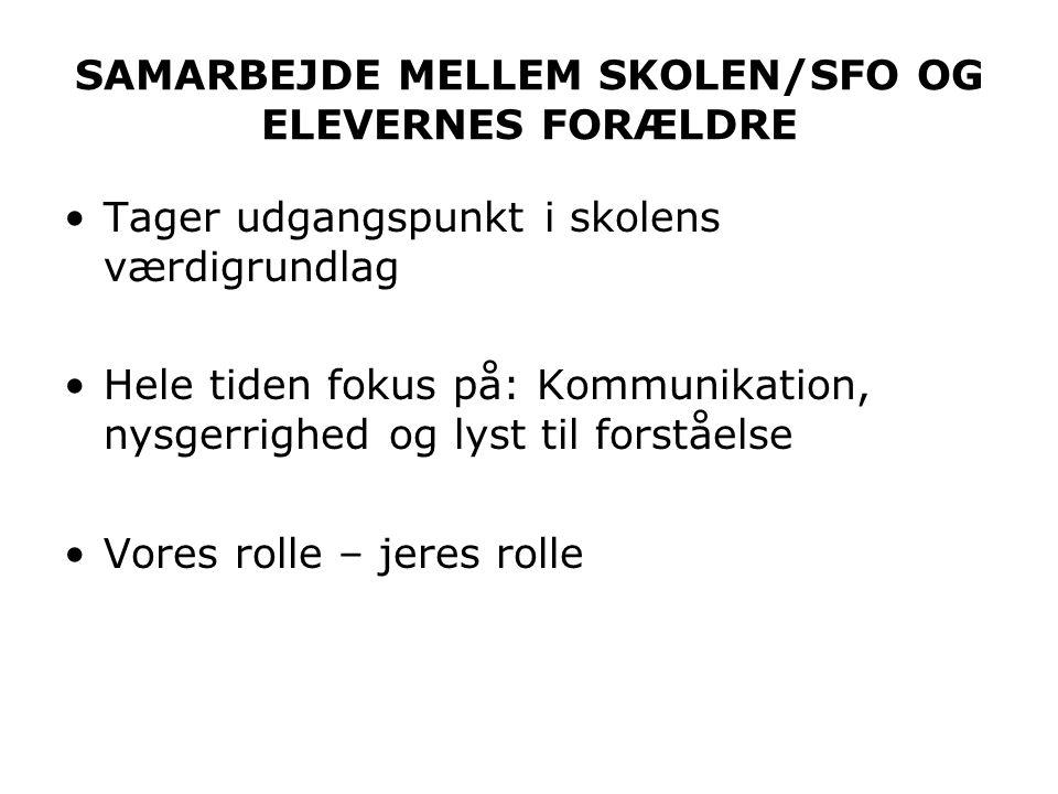 SAMARBEJDE MELLEM SKOLEN/SFO OG ELEVERNES FORÆLDRE