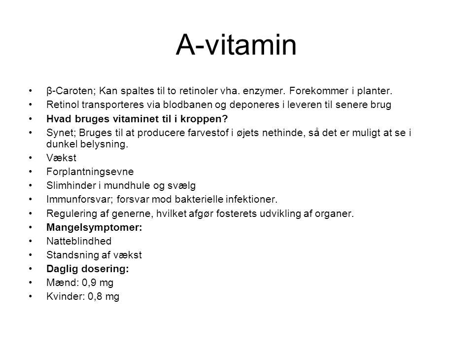 A-vitamin β-Caroten; Kan spaltes til to retinoler vha. enzymer. Forekommer i planter.