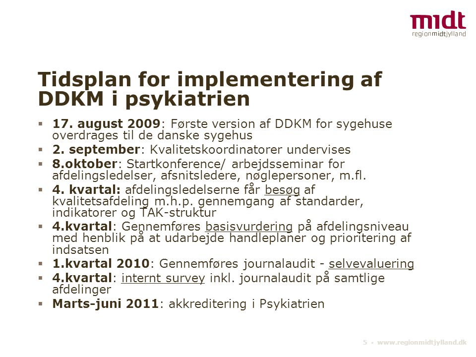 Tidsplan for implementering af DDKM i psykiatrien