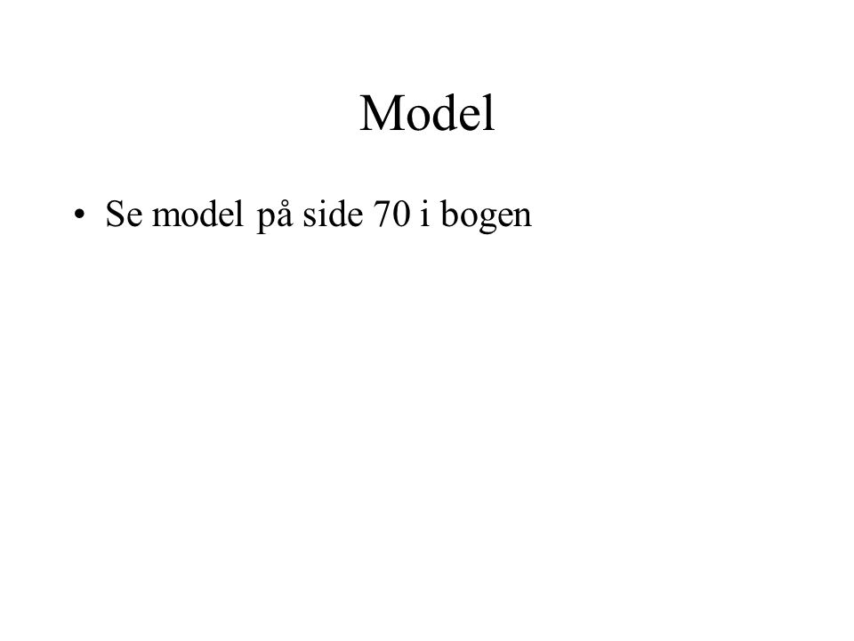 Model Se model på side 70 i bogen