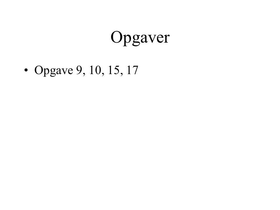 Opgaver Opgave 9, 10, 15, 17