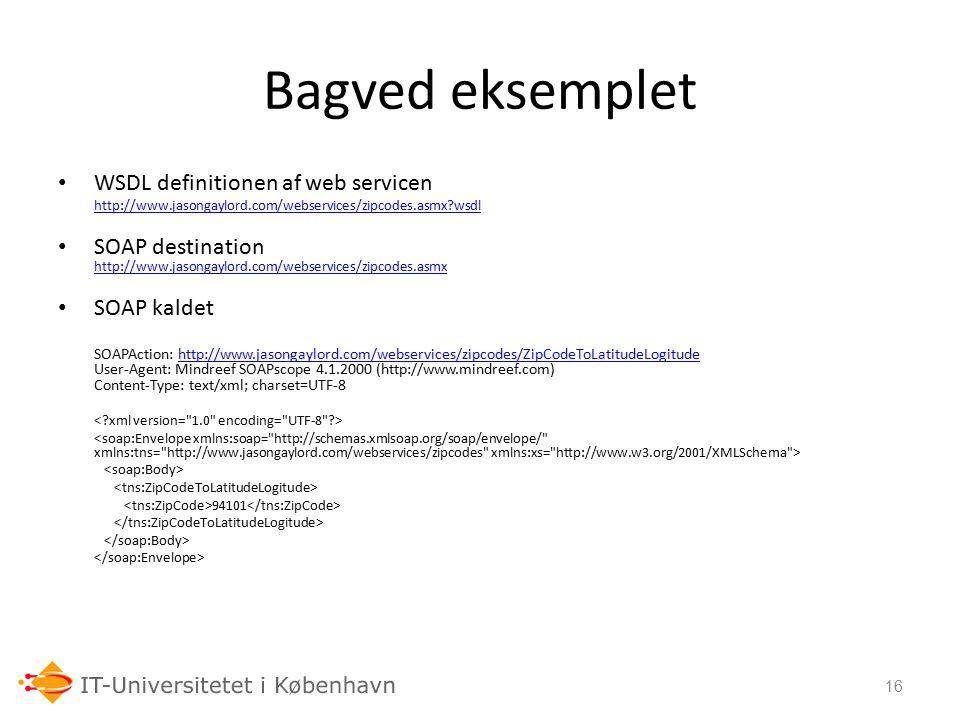 Bagved eksemplet WSDL definitionen af web servicen