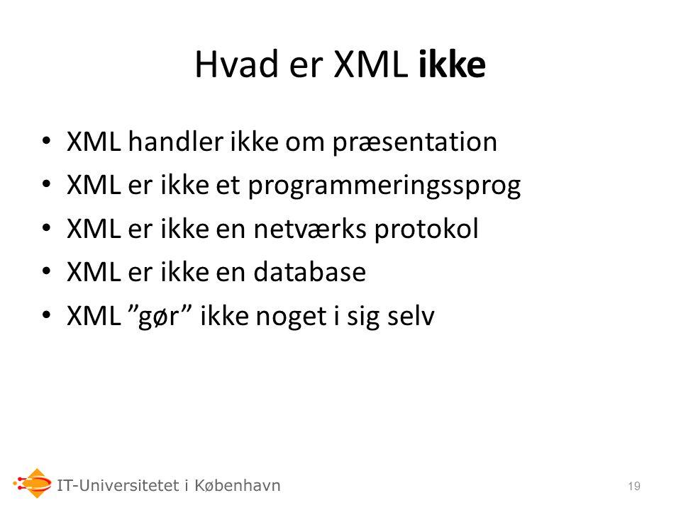 Hvad er XML ikke XML handler ikke om præsentation