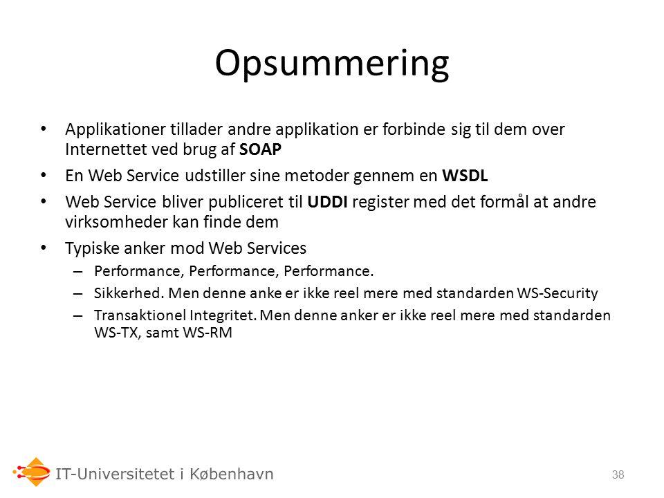 24-09-06 Opsummering. Applikationer tillader andre applikation er forbinde sig til dem over Internettet ved brug af SOAP.