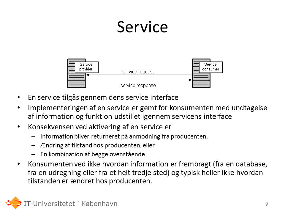 Service En service tilgås gennem dens service interface