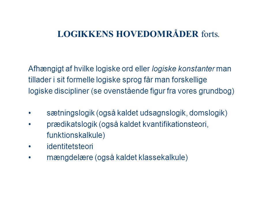 LOGIKKENS HOVEDOMRÅDER forts.