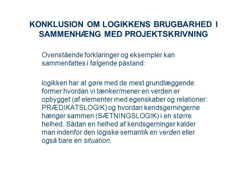 KONKLUSION OM LOGIKKENS BRUGBARHED I SAMMENHÆNG MED PROJEKTSKRIVNING
