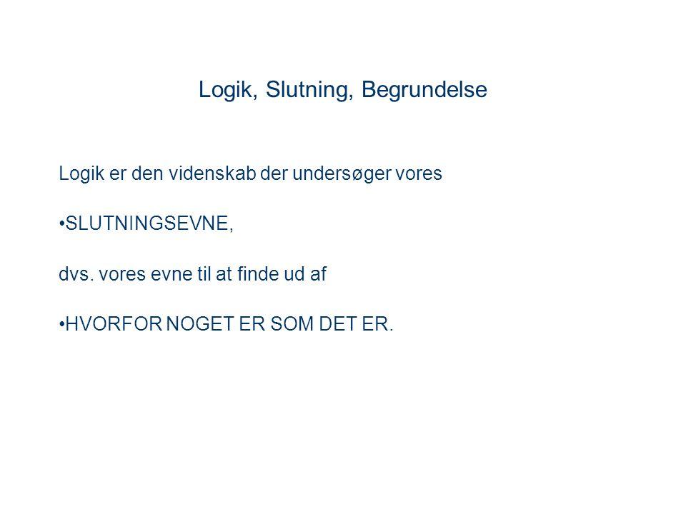 Logik, Slutning, Begrundelse