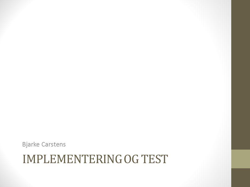 Implementering og test