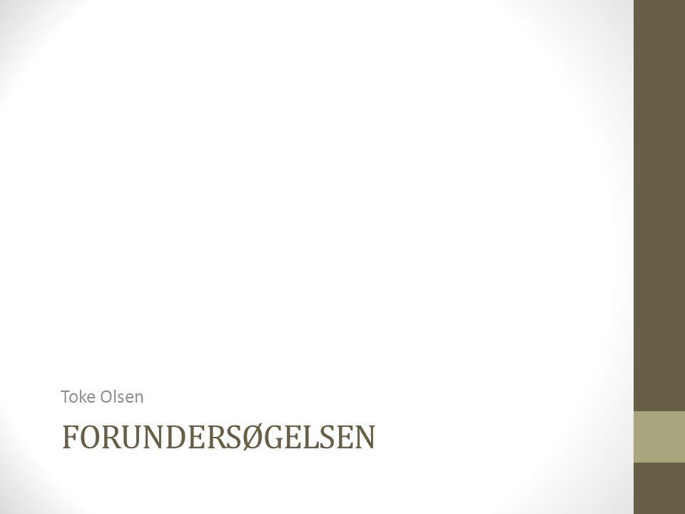 Toke Olsen Forundersøgelsen