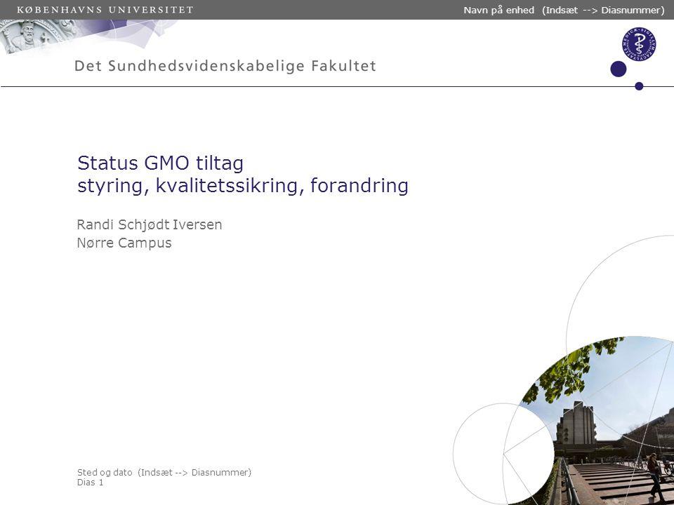 Status GMO tiltag styring, kvalitetssikring, forandring