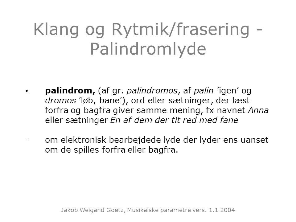 Klang og Rytmik/frasering - Palindromlyde