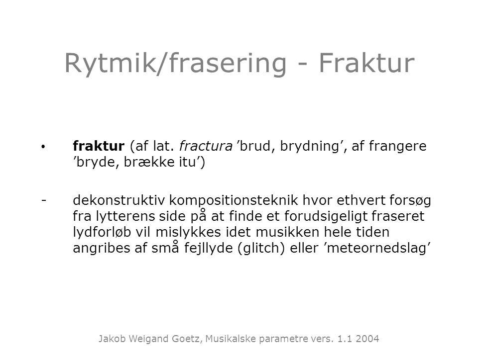 Rytmik/frasering - Fraktur