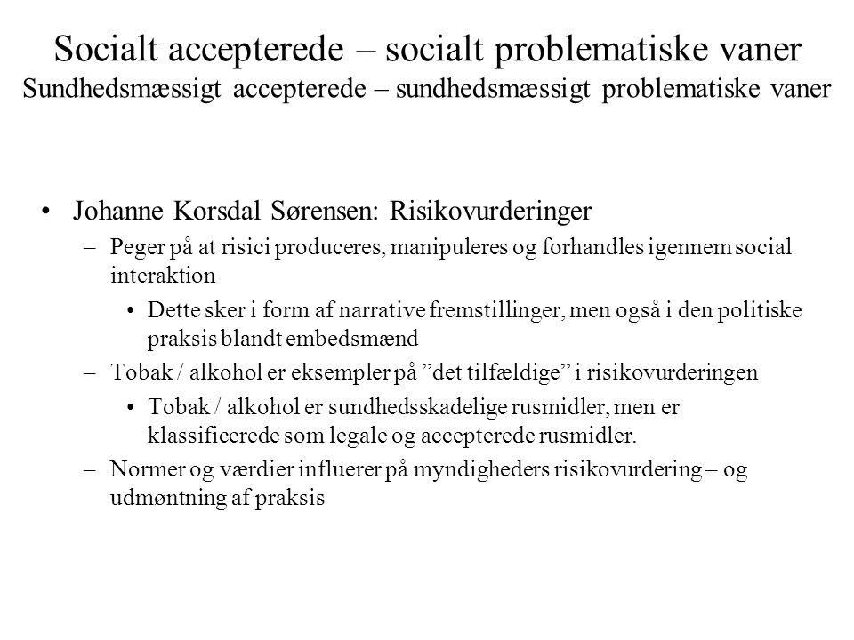 Socialt accepterede – socialt problematiske vaner Sundhedsmæssigt accepterede – sundhedsmæssigt problematiske vaner