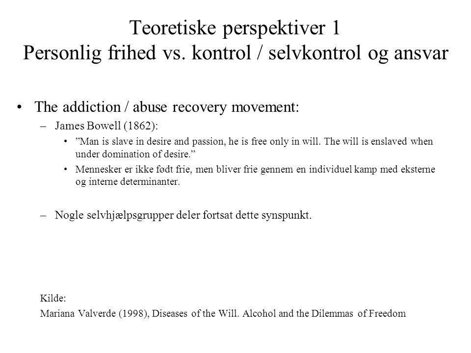 Teoretiske perspektiver 1 Personlig frihed vs
