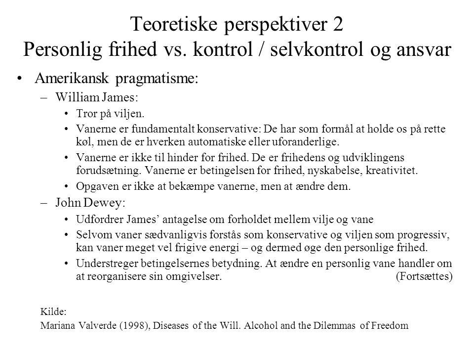 Teoretiske perspektiver 2 Personlig frihed vs
