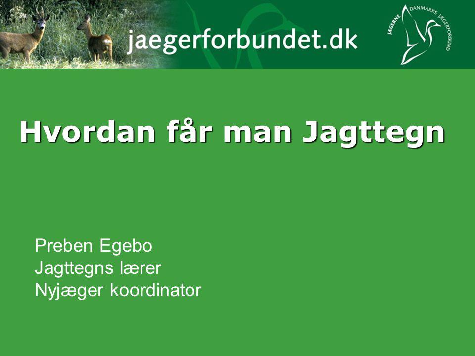 Preben Egebo Jagttegns lærer Nyjæger koordinator