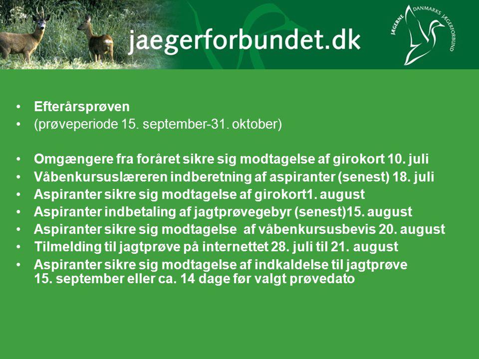Efterårsprøven (prøveperiode 15. september-31. oktober) Omgængere fra foråret sikre sig modtagelse af girokort 10. juli.