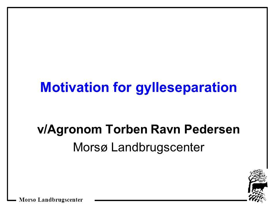 Motivation for gylleseparation