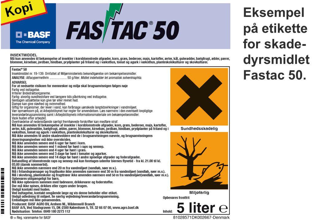 Eksempel på etikette for skade- dyrsmidlet Fastac 50.