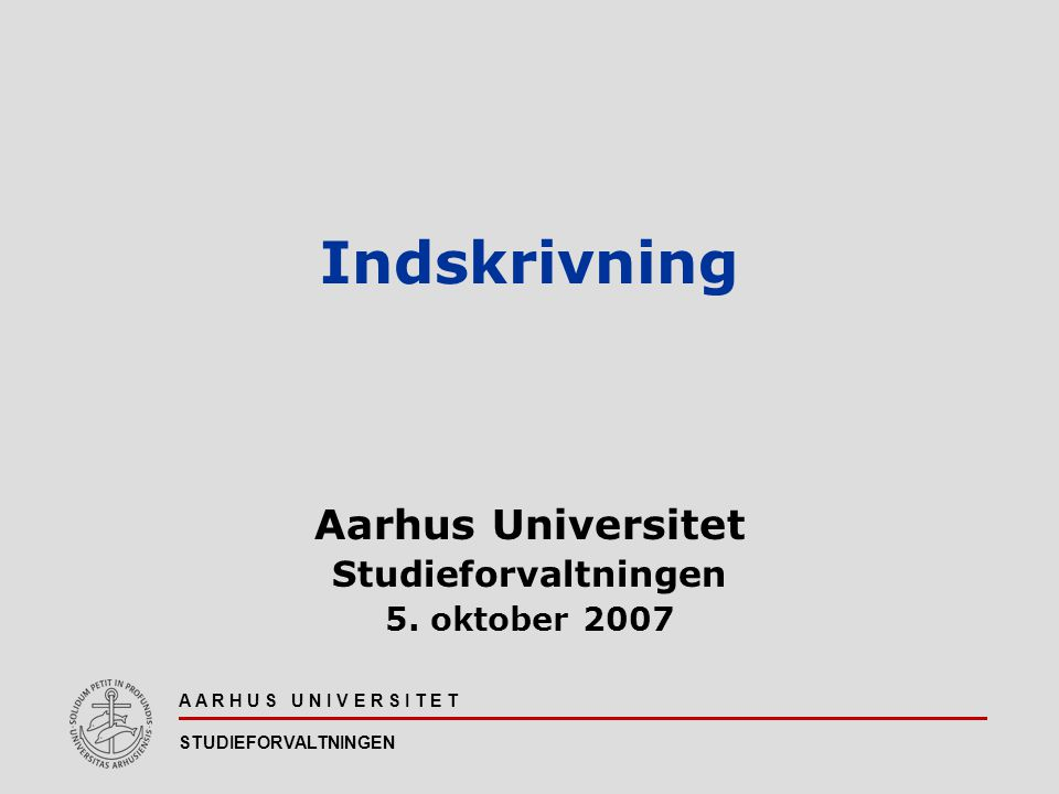 Aarhus Universitet Studieforvaltningen 5. oktober 2007