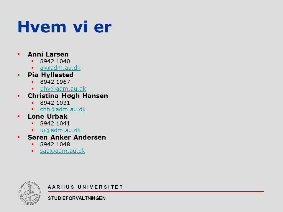 Hvem vi er Anni Larsen Pia Hyllested Christina Høgh Hansen Lone Urbak