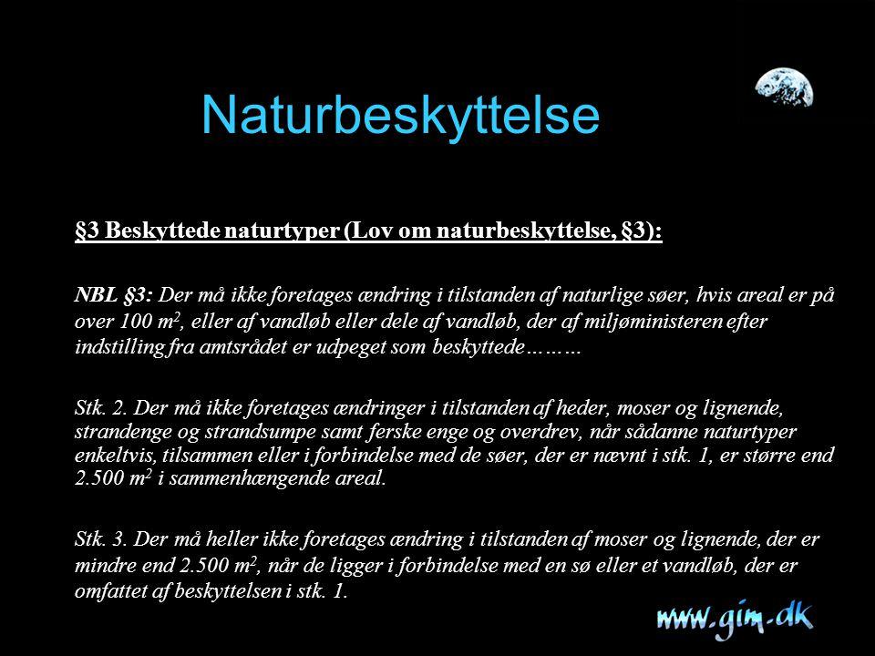Naturbeskyttelse §3 Beskyttede naturtyper (Lov om naturbeskyttelse, §3):