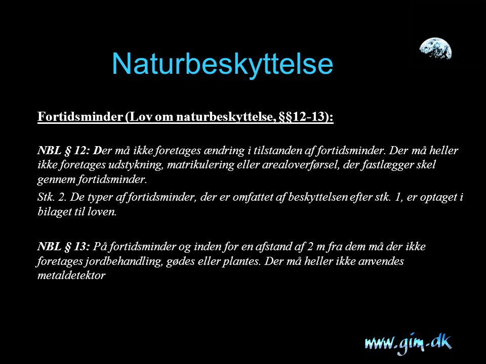 Naturbeskyttelse Fortidsminder (Lov om naturbeskyttelse, §§12-13):