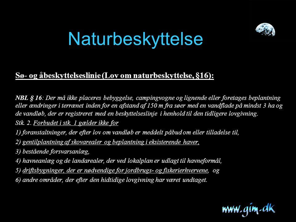 Naturbeskyttelse Sø- og åbeskyttelseslinie (Lov om naturbeskyttelse, §16):