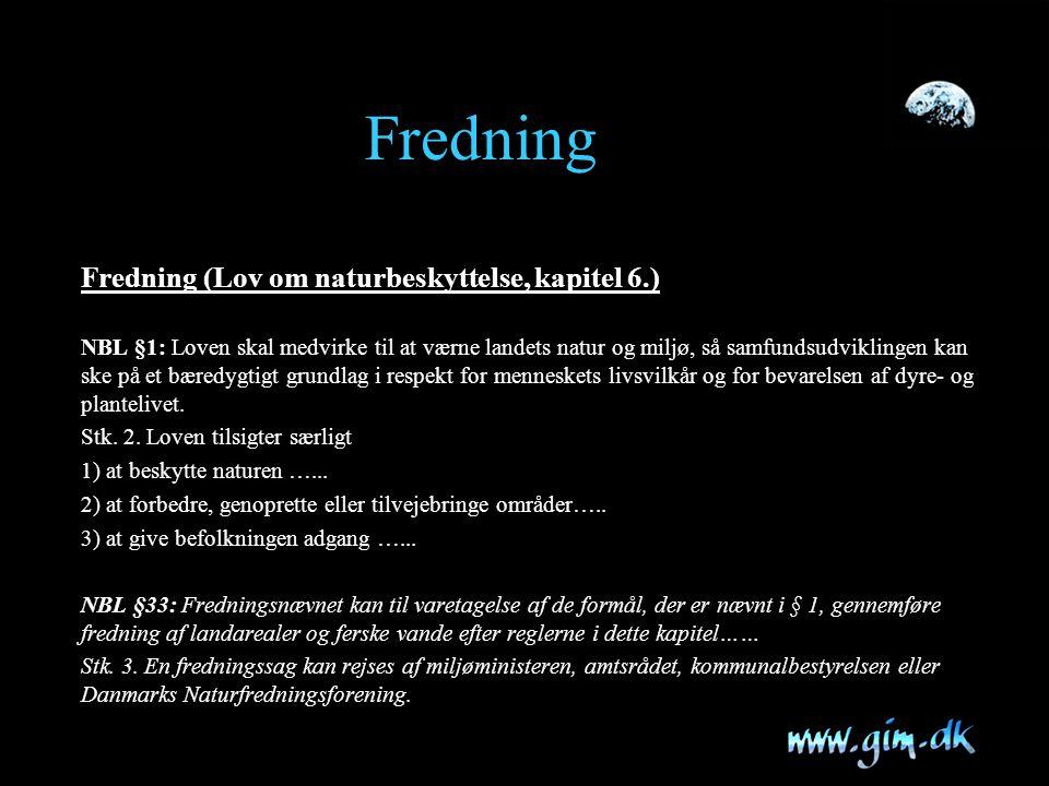 Fredning Fredning (Lov om naturbeskyttelse, kapitel 6.)
