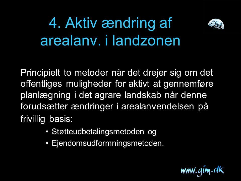 4. Aktiv ændring af arealanv. i landzonen