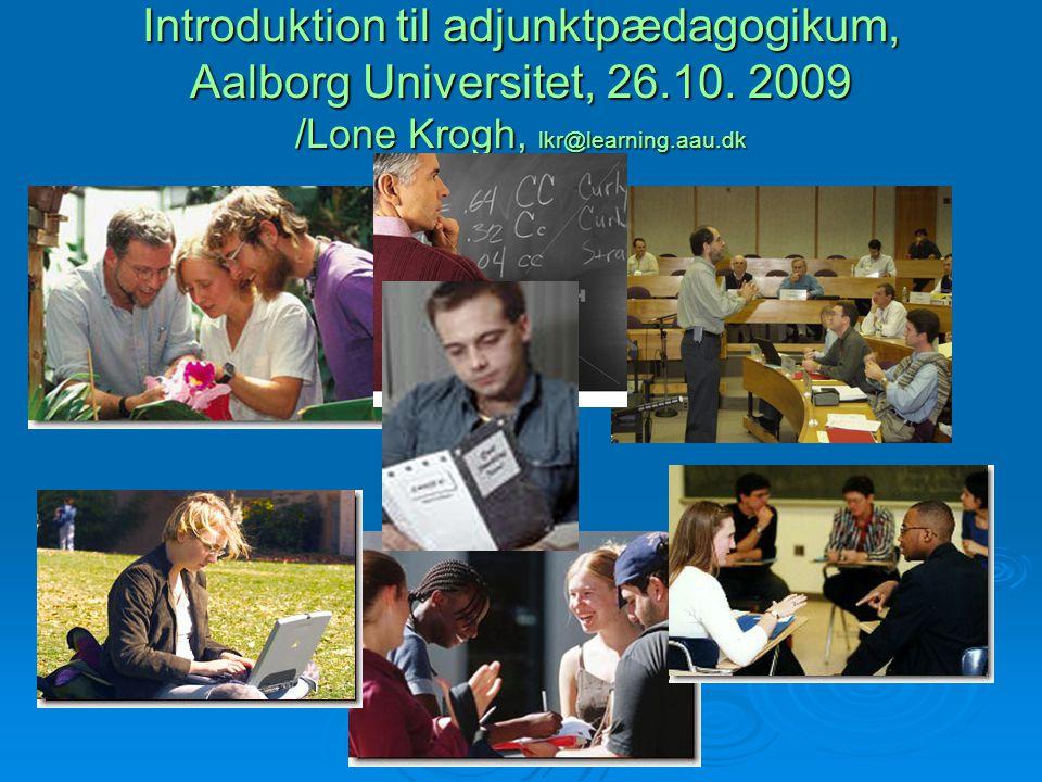 Introduktion til adjunktpædagogikum, Aalborg Universitet, 26. 10